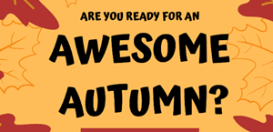News Item: Awesome Autumn Holiday Programme