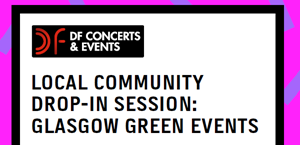 News Item: Glasgow Green: DF Concerts Drop In Session
